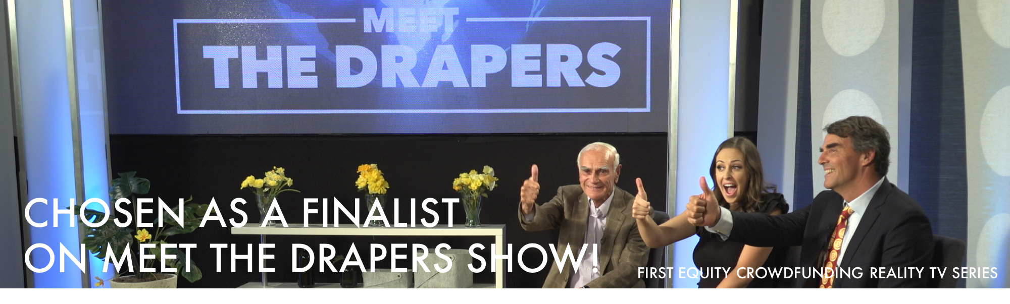 Chosen as a finalist on Meet the Drapers