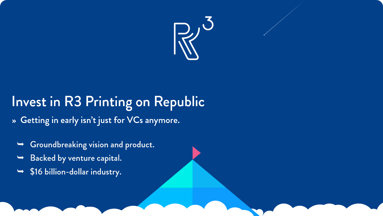 Invest in R3 Printing — Republic