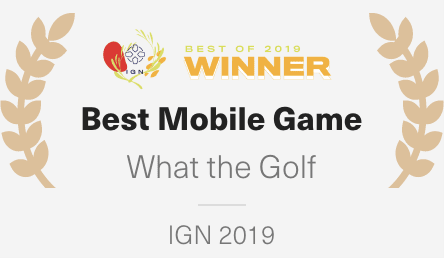 Best Mobile Game - What the Golf (IGN 2019)